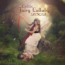 Cover image of the album Celtic Fairy Lullaby by 2002