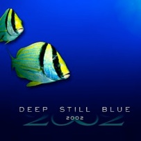 Cover image of the album Deep Still Blue by 2002