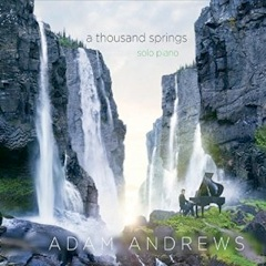 Cover image of the album A Thousand Springs by Adam Andrews
