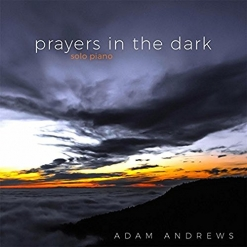 Cover image of the album Prayers In the Dark by Adam Andrews