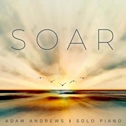 Cover image of the album Soar by Adam Andrews