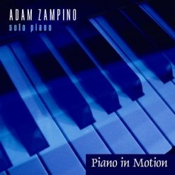 Cover image of the album Piano In Motion by Adam Zampino
