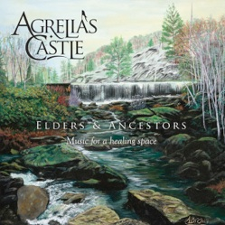 Cover image of the album Elders & Ancestors by Agrelia's Castle