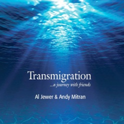 Cover image of the album Transmigration by Al Jewer and Andy Mitran