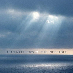 Cover image of the album The Ineffable by Alan Matthews