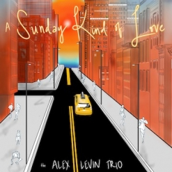 Cover image of the album A Sunday Kind of Love by Alex Levin