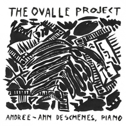 Cover image of the album The Ovalle Project by Andree-Ann Deschenes