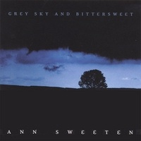 Cover image of the album Grey Sky and Bittersweet by Ann Sweeten