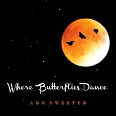 Cover image of the album Where Butterflies Dance by Ann Sweeten