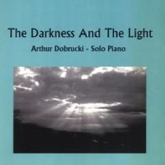 Cover image of the album The Darkness and The Light by Arthur Dobrucki
