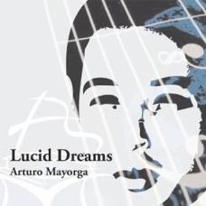 Cover image of the album Lucid Dreams by Arturo Mayorga
