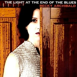 Cover image of the album The Light At the End of the Blues by Becky Archibald