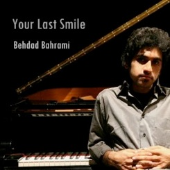 Cover image of the album Your Last Smile by Behdad Bahrami