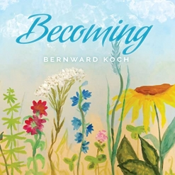 Cover image of the album Becoming by Bernward Koch