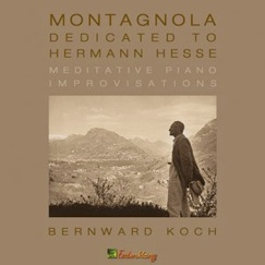 Cover image of the album Montagnola: Dedicated to Hermann Hesse by Bernward Koch