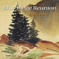 Cover image of the album Blue Ridge Reunion by Bill Leslie