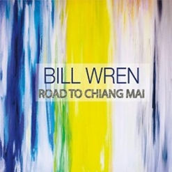 Cover image of the album Road To Chiang Mai by Bill Wren
