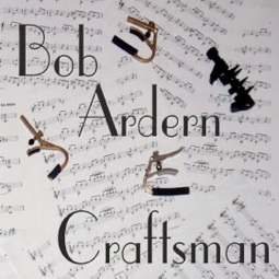 Cover image of the album Craftsman by Bob Ardern