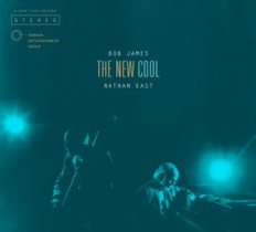 Cover image of the album The New Cool by Bob James and Nathan East