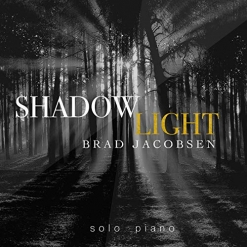 Cover image of the album Shadowlight by Brad Jacobsen