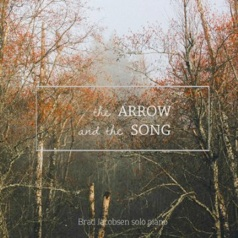 Cover image of the album The Arrow and the Song by Brad Jacobsen