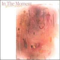Cover image of the album In the Moment by Bradley Sowash