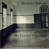 Cover image of the album We Gather Together by Bradley Sowash