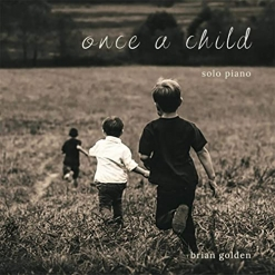 Cover image of the album Once a Child by Brian Golden