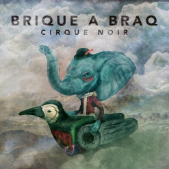 Cover image of the album Cirque Noir by Brique a Braq