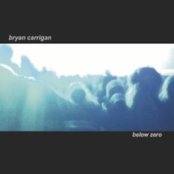 Cover image of the album Below Zero by Bryan Carrigan