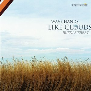 Cover image of the album Wave Hands Like Clouds by Büdi Siebert
