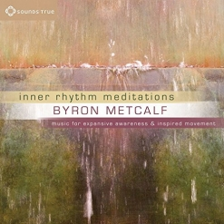 Cover image of the album Inner Rhythm Meditations by Byron Metcalf