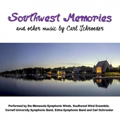 Cover image of the album Southwest Memories and Other Music By Carl Schroeder by Carl Schroeder