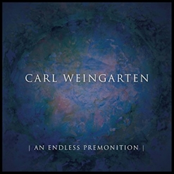 Cover image of the album An Endless Premonition by Carl Weingarten