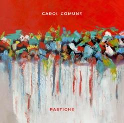 Cover image of the album Pastiche by Carol Comune