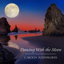 Cover image of the album Dancing With The Moon by Carolyn Southworth
