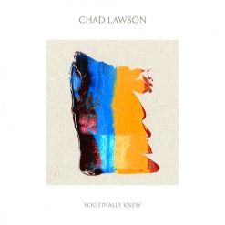 Cover image of the album You Finally Knew by Chad Lawson
