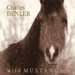 Cover image of the album Wild Mustang Suite by Charles Denler