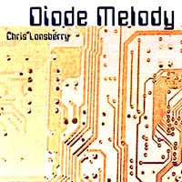 Cover image of the album Diode Melody by Chris Lonsberry
