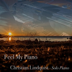 Cover image of the album Feel My Piano by Christian Lindquist