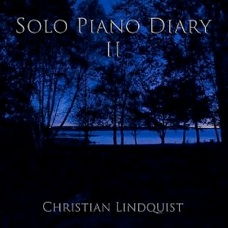 Cover image of the album Solo Piano Diary II by Christian Lindquist