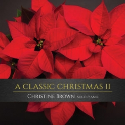 Cover image of the album A Classic Christmas II by Christine Brown