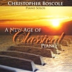 Cover image of the album A New Age of Classical Piano by Christopher Boscole