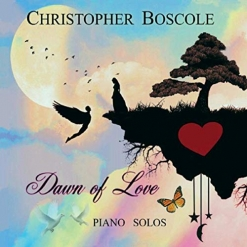 Cover image of the album Dawn of Love by Christopher Boscole