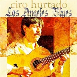 Cover image of the album Los Angeles Blues by Ciro Hurtado