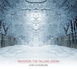 Cover image of the album Whispers the Falling Snow by Dan Chadburn