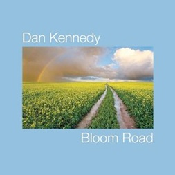 Cover image of the album Bloom Road by Dan Kennedy