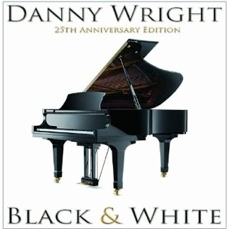Cover image of the album Black and White: 25th Anniversary Edition by Danny Wright