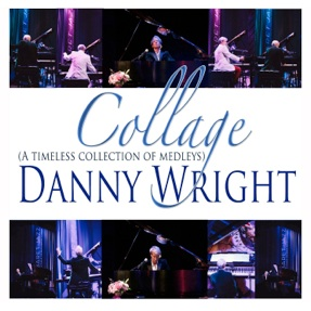Cover image of the album Collage: A Timeless Collection of Medleys by Danny Wright