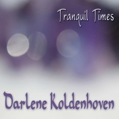 Cover image of the album Tranquil Times by Darlene Koldenhoven